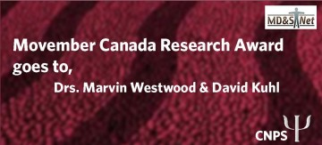 Movember Canada Research Award Goes To: Drs. Marvin Westwood (CNPS) & David Kuhl (Family Practice)
