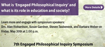 7th Engaged Philosophical Inquiry Symposium