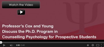 Professors Cox and Young Discuss the Ph.D. Program in Counselling Psychology for Prospective Students