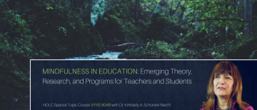 "Open for Registration: EPSE 604B, HDLC Special Focus Course – ""Mindfulness in Education: Emerging Theory, Research, and Programs for Teachers and Students"""